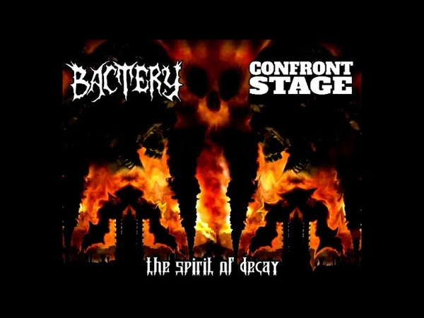 Bactery (Chile)Confront Stage (Russia) [THE SPIRIT OF DECAY full promo split]