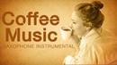 Saxophone Romantic Best Saxophone Songs Relaxing Instrumental Coffee Music