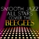 Smooth Jazz All Stars - Stayin' Alive
