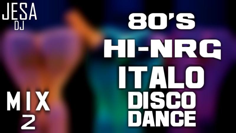 80's ITALO DISCO HIGH ENERGY MIX 2 Changa de los 80