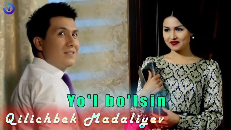 Qilichbek Madaliyev - Yol bolsin