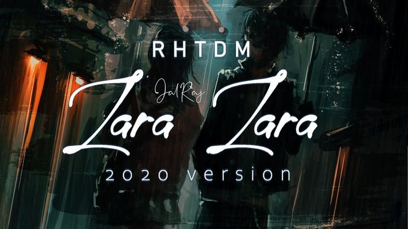 Zara Zara Bahekta Hai Latest Hindi Cover 2020 JalRaj RHTDM Male Version