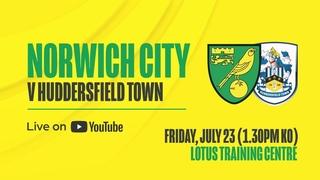 LIVE   Norwich City v Huddersfield Town   Pre-season friendly