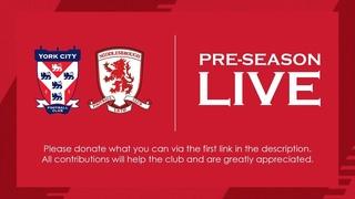 York City v Middlesbrough   Pre-season friendly   LIVE