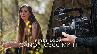 Canon EOS C300 MK III - First Look & Test Footage