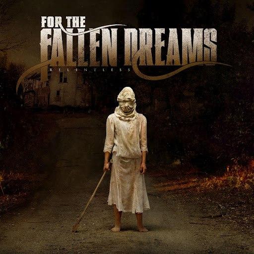 For The Fallen Dreams альбом Relentless
