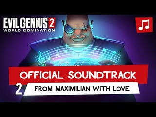 Evil Genius 2 – From Maximilian with Love (Track 2)