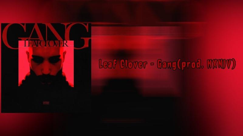 HXNJV (as Leaf Clover) - Gang (prod. HXNJV) | eng subsrus subs