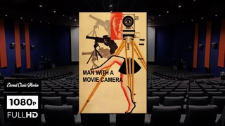 MAN WITH A MOVIE CAMERA (1929) - 1080p - 🎬 Full movie - Optional english subtitles