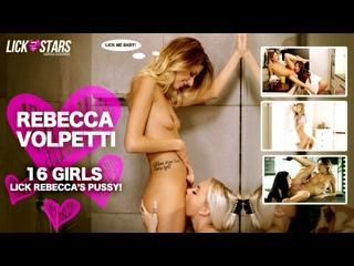 Rebecca Volpetti X 16 Girls! Lesbian Compilation