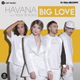 Havana feat. Yaar, Kaiia - Big Love