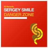 Sergey Smile - Danger Zone [S2 Records]