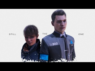 DETROIT: BECOME HUMAN {EDIT} STILL THE ONE