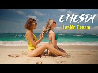 ENESDi - Let Me Dream (Best Dance Music Hit, Beautiful Bikini Girls)
