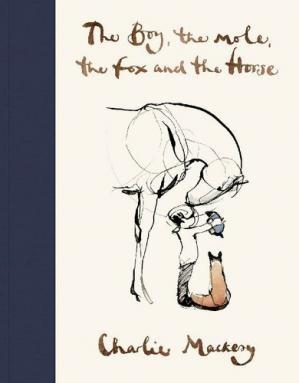 The Boy, The Mole, The Fox and The Horse by Mackesy, Charlie