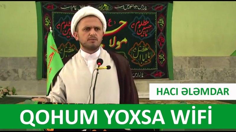 Qohum yoxsa WİFİ Hacı Ələmdar