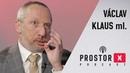 Václav Klaus ml Spousta poslanců jsou tupci Vadí mi političtí homosexuálové Prostor X Podcast