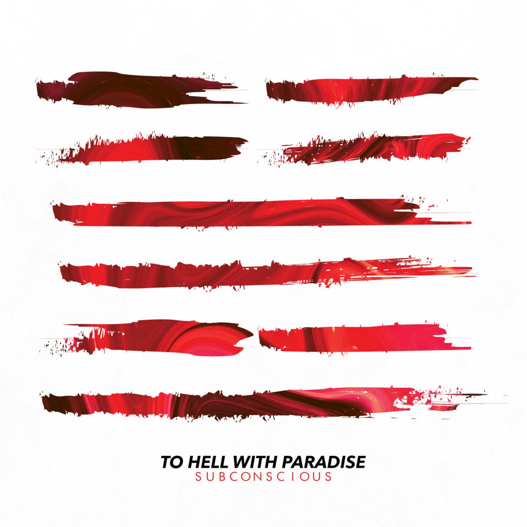To Hell with Paradise - Subconscious [EP] (2018)