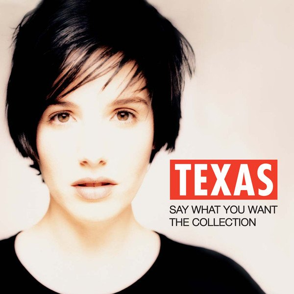 Texas album Say What You Want - The Collection