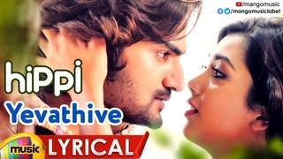 Yevathive Full Song Lyrical   HIPPI Movie Songs   Kartikeya   Digangana   Karthik   Nivas K Prasanna