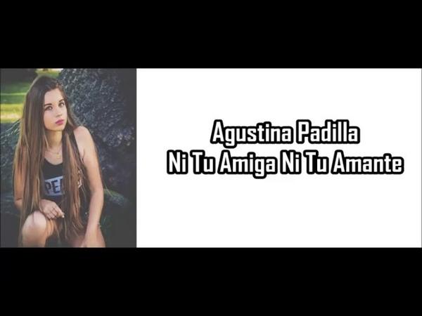Agus Padilla Ni tu amiga ni tu amante Audio-Letra