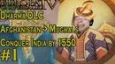 Eu4: DHARMA PRERELEASE Afghanistan into Mughals Part 1