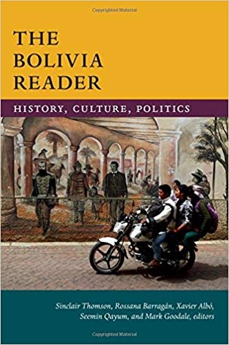 The Bolivia Reader History, Culture, Politics (The Latin America Readers)