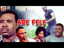 Abe Fele - Yoruba Movies 2018 New Release|Latest Yoruba Movies 2018