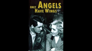 Only Angels Have Wings (1939) Trailer
