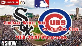 Chicago White Sox vs. Chicago Cubs    2020 MLB Season   Predictions MLB The Show 20