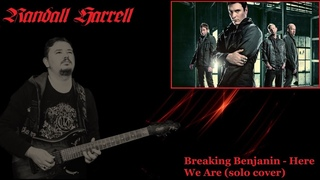 Breaking Benjamin - Here We Are (solo cover by Randall Harrell)