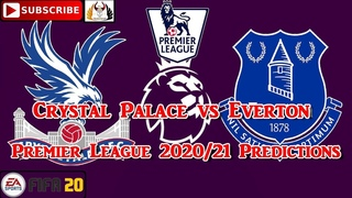 Crystal Palace vs. Everton | 2020-21 Premier League | Predictions FIFA 20