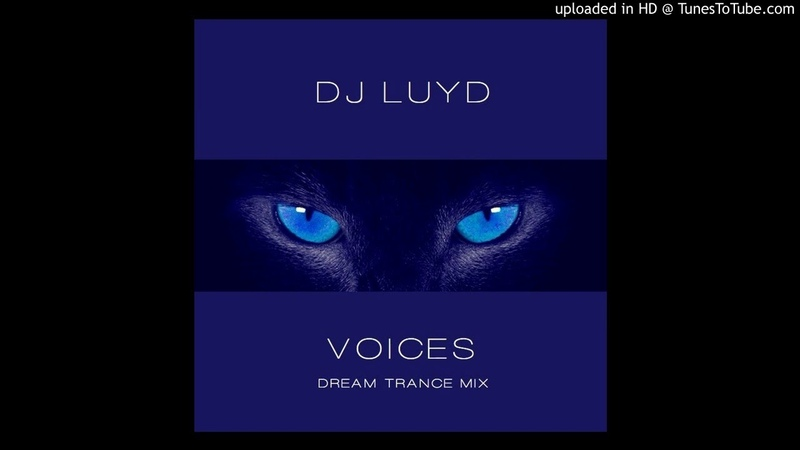 DJ LUYD Voices Dream Trance mix