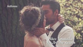 Nikos Ignatiadis - You Are The Reason