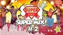 SUPER-MIX 2 - Танцуй вместе с Super Party (хиты 2018)